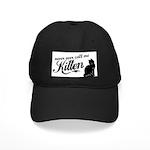"""""""Never Call Me Kitten"""" Black Cap"""