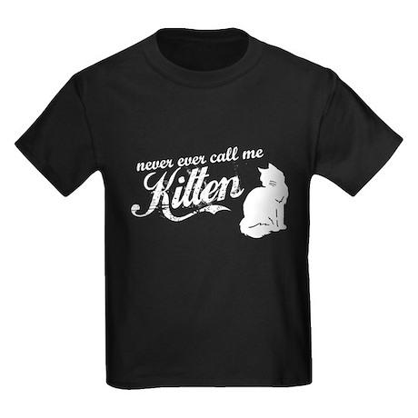 """Never Call Me Kitten"" Kids Dark T-Shirt"