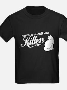 """""""Never Call Me Kitten"""" T"""