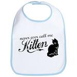 """Never Call Me Kitten"" Bib"