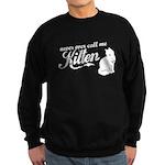 """""""Never Call Me Kitten"""" Sweatshirt (dark)"""