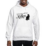"""Never Call Me Kitten"" Hooded Sweatshirt"