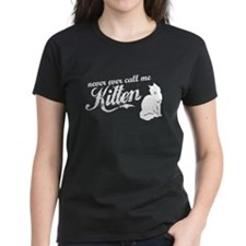 """Never Call Me Kitten"" Tee"