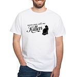 """""""Never Call Me Kitten"""" White T-Shirt"""