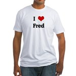 I Love Fred Fitted T-Shirt