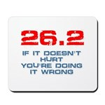26.2 - If It Doesn't Hurt Mousepad