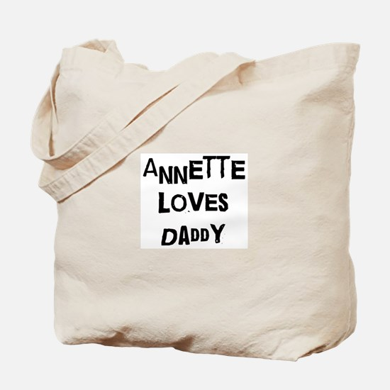 Annette loves daddy Tote Bag
