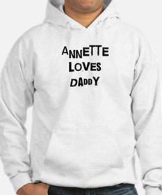 Annette loves daddy Hoodie