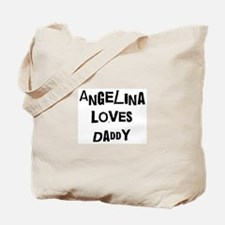 Angelina loves daddy Tote Bag