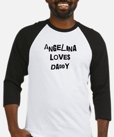 Angelina loves daddy Baseball Jersey