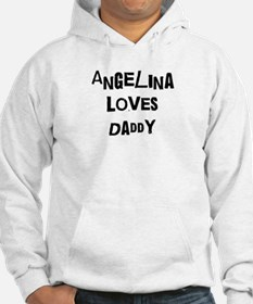 Angelina loves daddy Hoodie