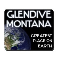 glendive montana - greatest place on earth Mousepa