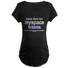 Jesus Died for myspace in Hea T-Shirt