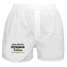 Jesus Died for myspace in Hea Boxer Shorts