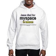 Jesus Died for myspace in Hea Hoodie