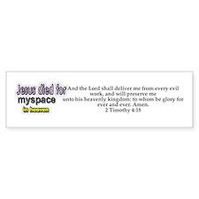 Jesus Died for myspace in Hea Bumper Bumper Sticker