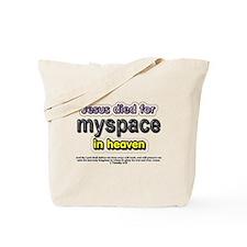 Jesus Died for myspace in Hea Tote Bag