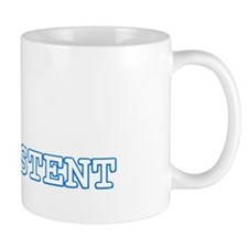 Be Persistent - Parrotlet Mug