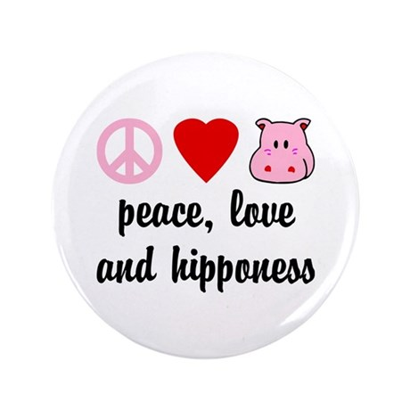 """Peace Love and Hipponess 3.5"""" Button"""