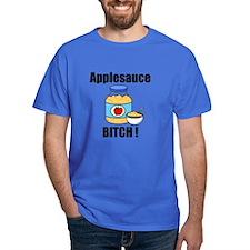 Applesauce Bitch T-Shirt