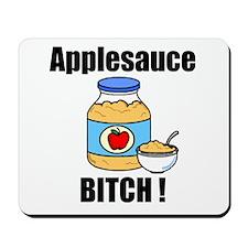 Applesauce Bitch Mousepad