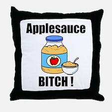 Applesauce Bitch Throw Pillow