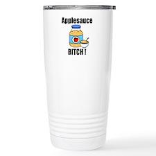 Applesauce Bitch Travel Mug