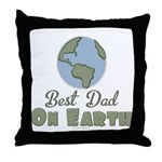 Best Dad On Earth Throw Pillow