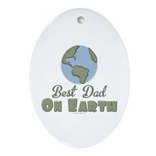 Best Dad On Earth Oval Ornament