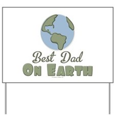 Best Dad On Earth Yard Sign