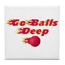 Dodgeball - Go Balls Deep Tile Coaster