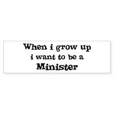 Be A Minister Bumper Bumper Sticker