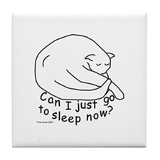 Can I Just Sleep? Tile Coaster