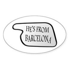 He's from Barcelona Oval Decal