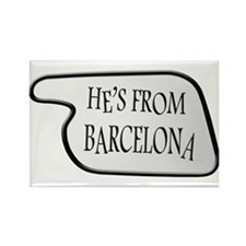 He's from Barcelona Rectangle Magnet