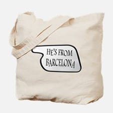 He's from Barcelona Tote Bag