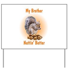 Brother Yard Sign