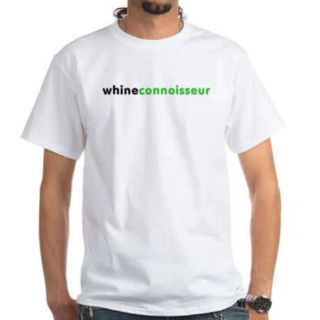 Whine Connoisseur White T-Shirt