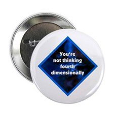 "4th Dimensionally 2.25"" Button"