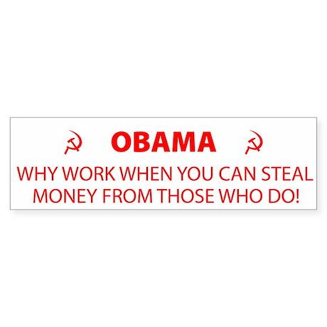 Obama - Why Work Bumper Sticker