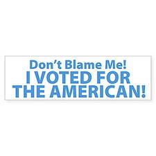 I Voted For The American Bumper Bumper Sticker