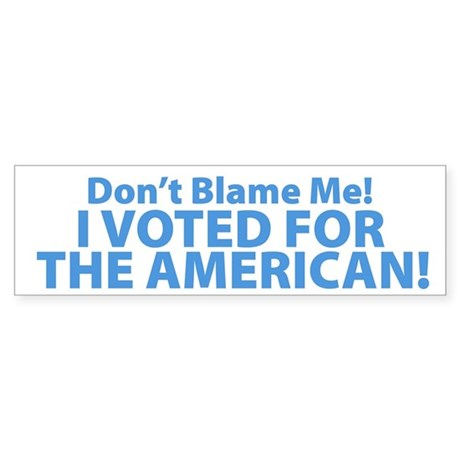 I Voted For The American Bumper Sticker