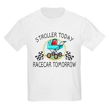Stroller Today, Racecar Tomor T-Shirt
