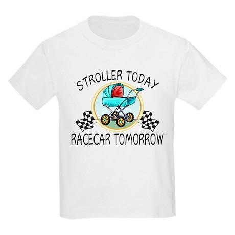 Stroller Today Racecar Tomorrow Kids Light T-Shirt