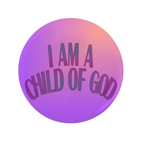 "I Am a Child of God 3.5"" Button"