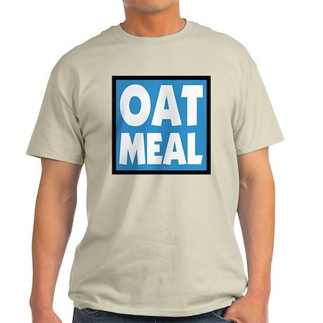 OATMEAL! Light T-Shirt
