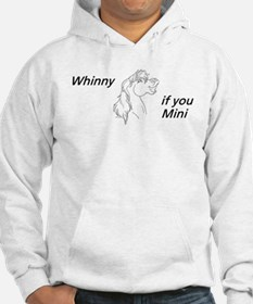 Whinny if you Mini Hoodie