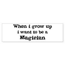 Be A Magician Bumper Bumper Sticker