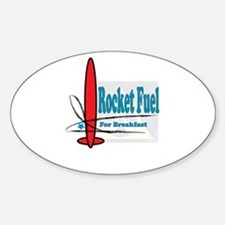 Rocket Fuel for Breakfast Oval Decal