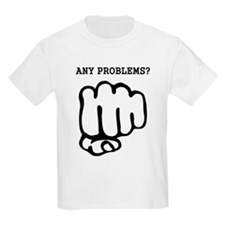 any problems fist T-Shirt